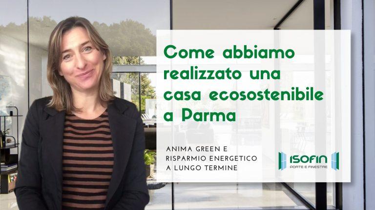 casa_ecostenibile_parma_isofin_infissi_cento: foto di Ilaria Malaguti con titolo dell'articolo in bianco e verde
